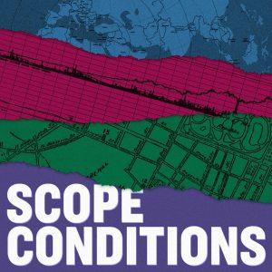 Scope Conditions Alan Jacobs Yang Yang Zhou